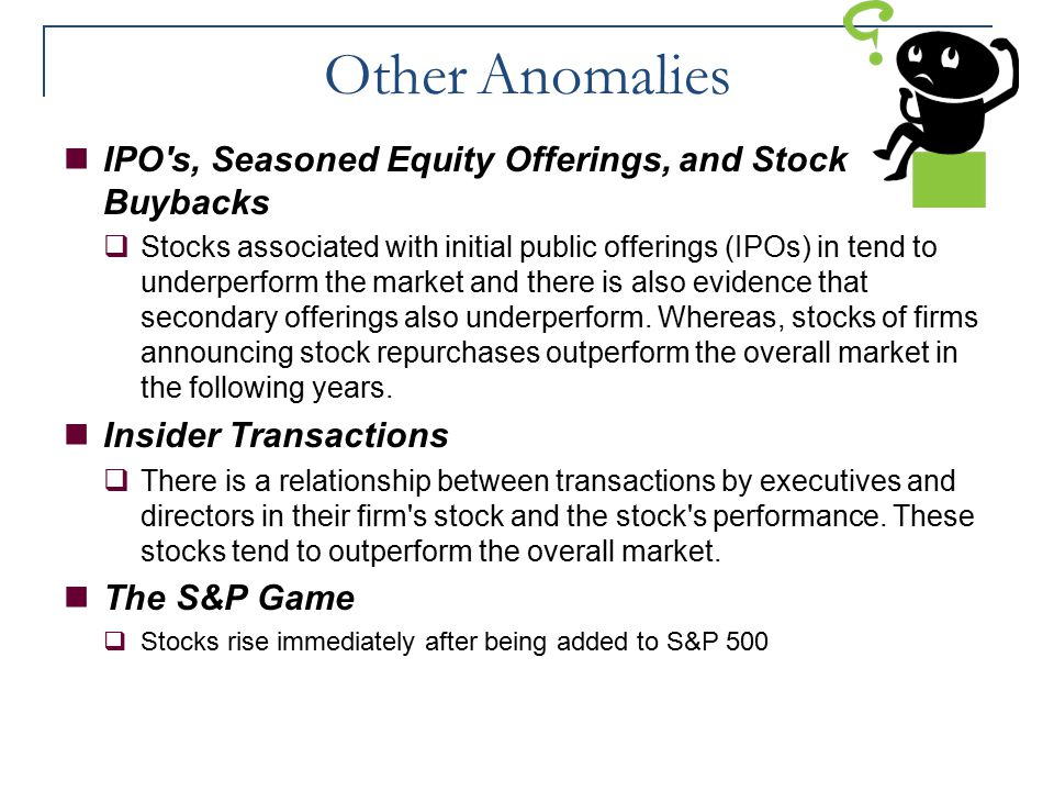 Other Anomalies IPO s, Seasoned Equity Offerings, and Stock Buybacks