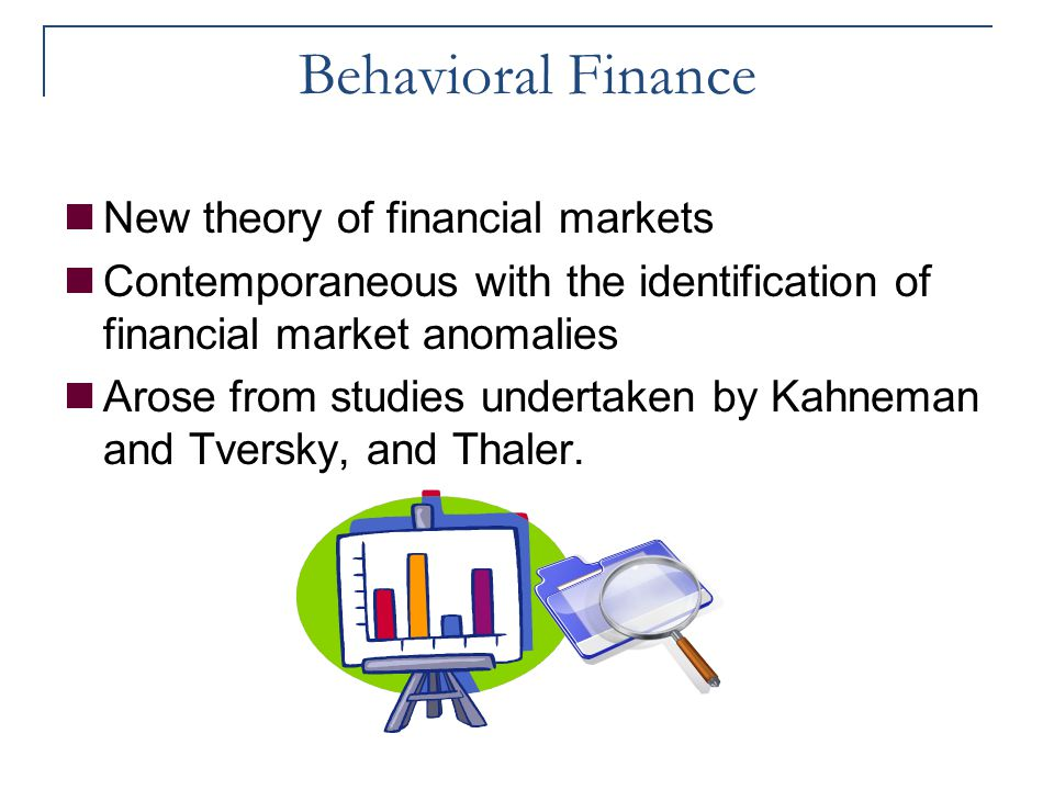 Behavioral Finance New theory of financial markets