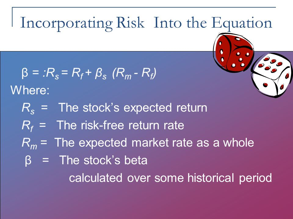Incorporating Risk Into the Equation