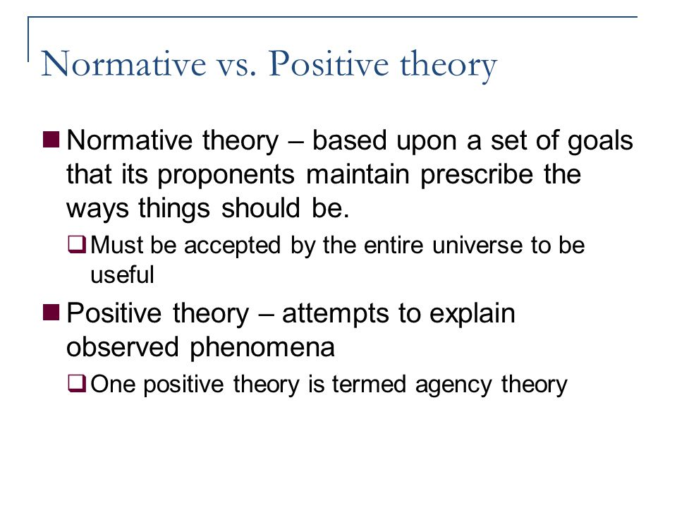 Normative vs. Positive theory
