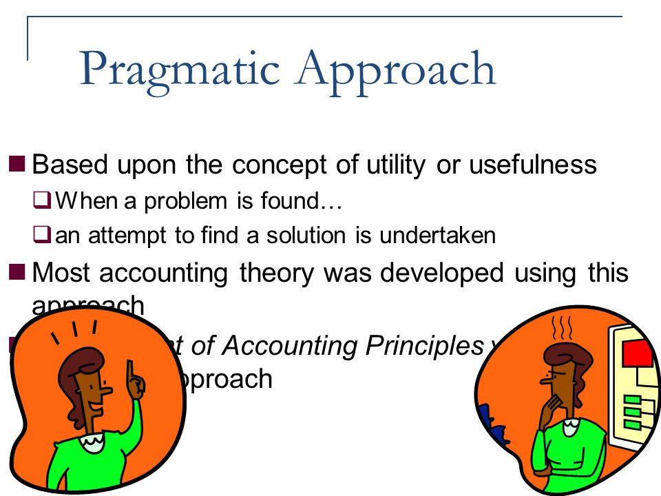Pragmatic Approach Based upon the concept of utility or usefulness