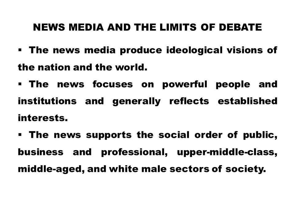 News Media and the Limits of Debate