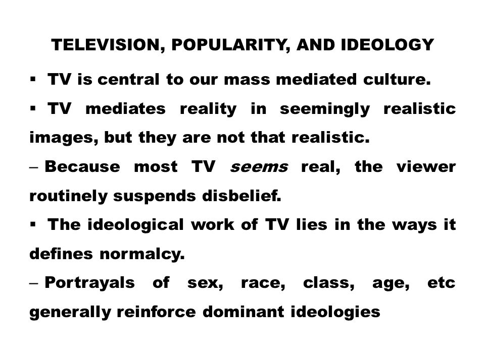 Television, Popularity, and Ideology