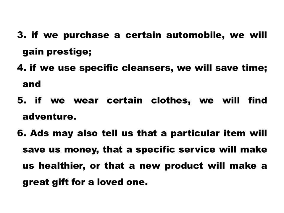 3. if we purchase a certain automobile, we will gain prestige;