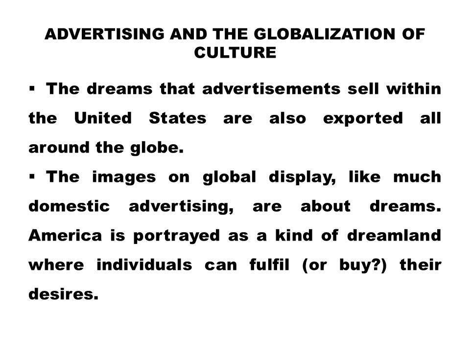 Advertising and the Globalization of Culture