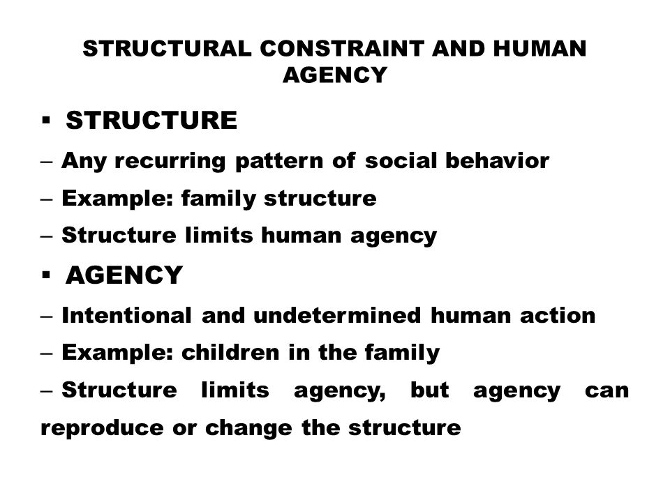 Structural Constraint and Human Agency