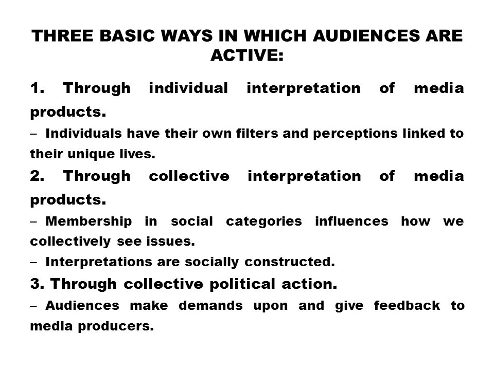 Three basic ways in which audiences are active: