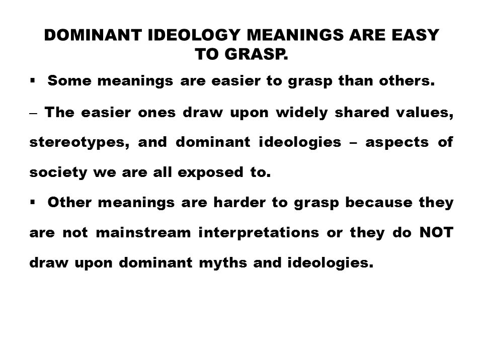 Dominant Ideology meanings are easy to grasp.