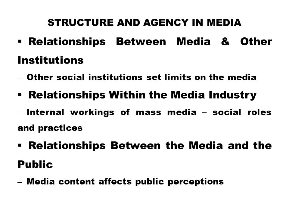 Structure and Agency in Media