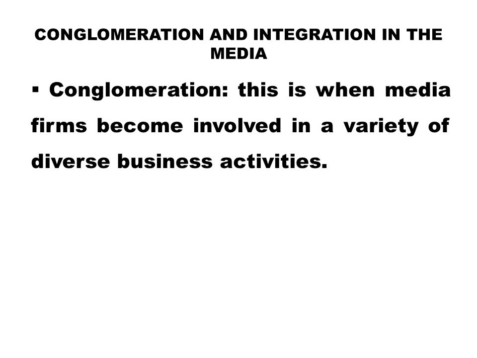 Conglomeration and Integration in the Media