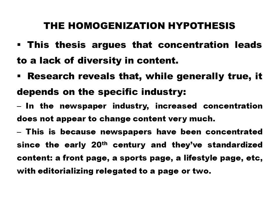 The Homogenization Hypothesis