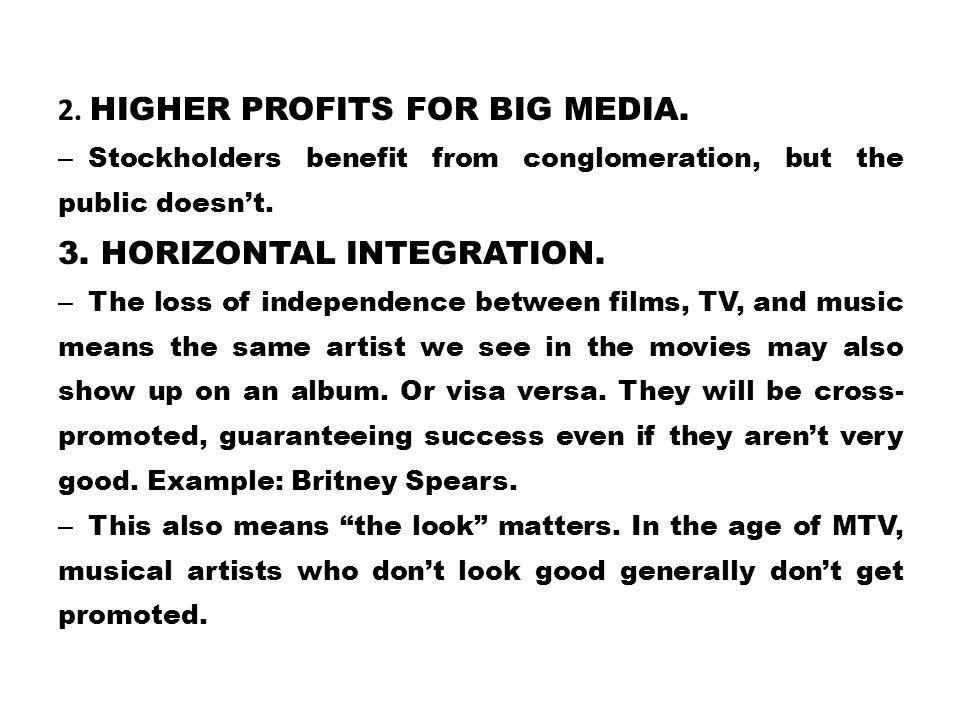 2. Higher profits for big media.