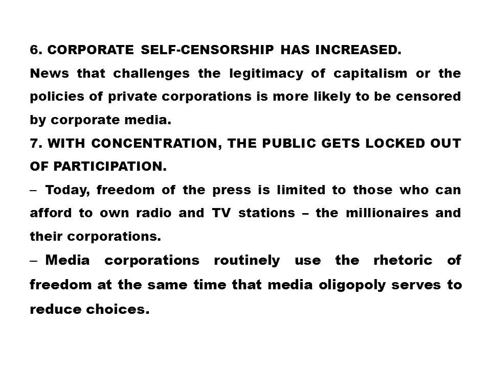 6. Corporate self-censorship has increased.