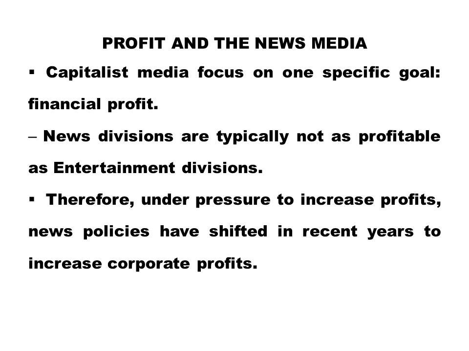 Profit and the News Media