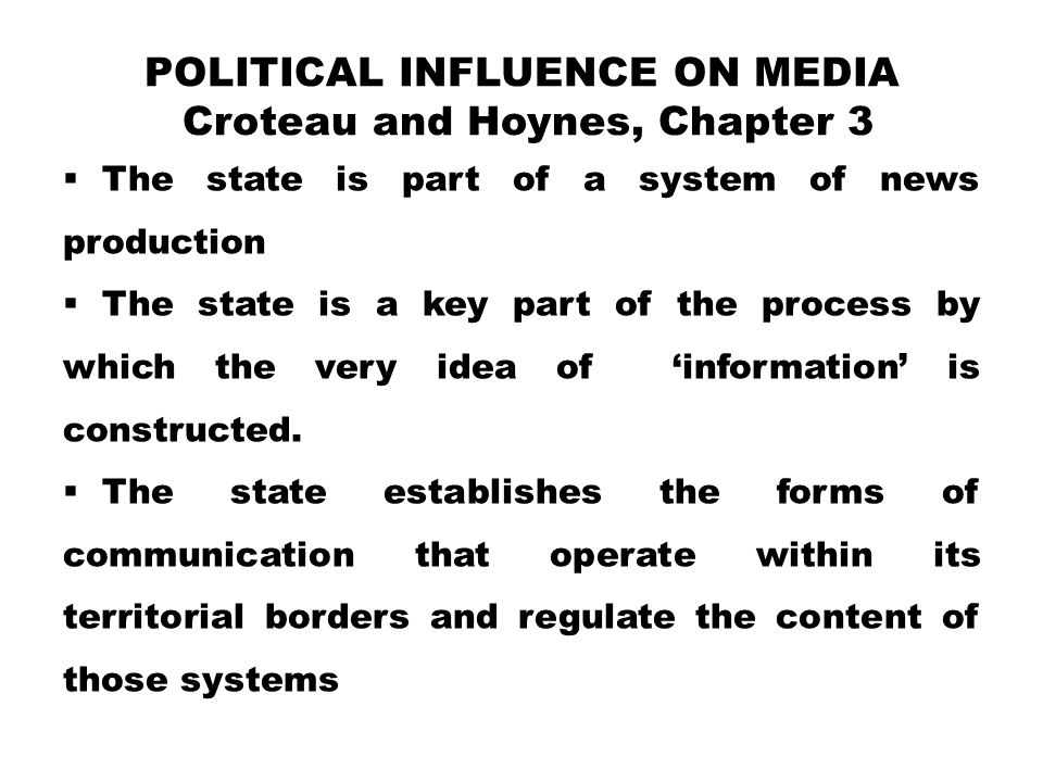 Political Influence on Media Croteau and Hoynes, Chapter 3