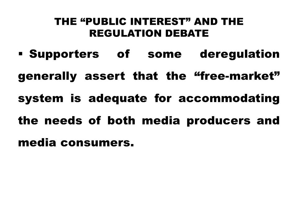 The Public Interest and the Regulation Debate