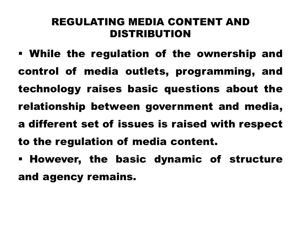 Regulating Media Content and Distribution