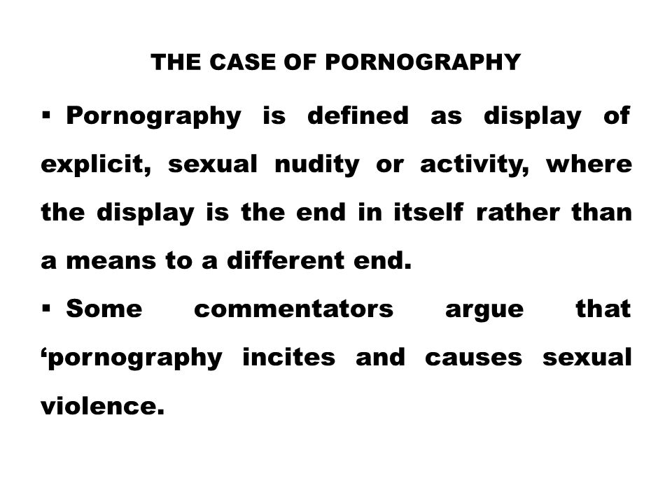 THE CASE OF PORNOGRAPHY