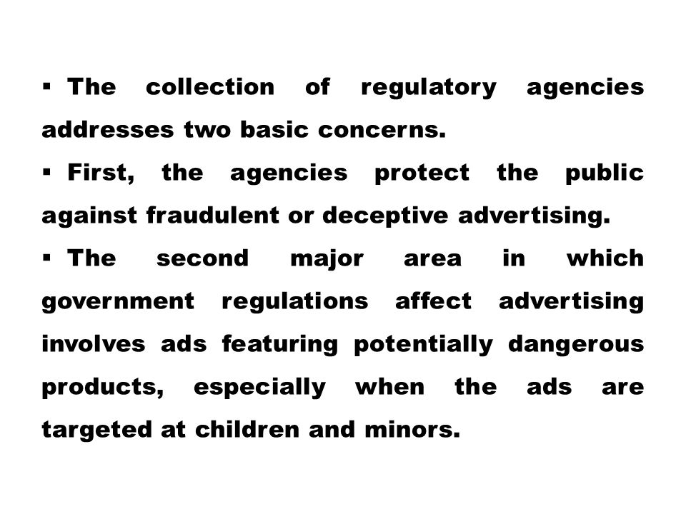 The collection of regulatory agencies addresses two basic concerns.
