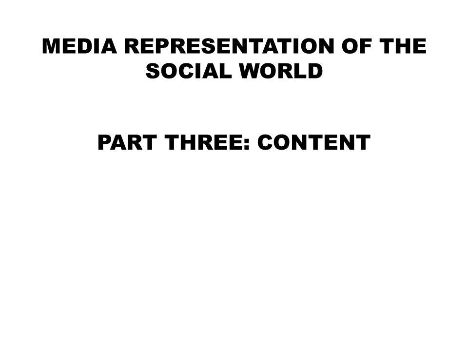 MEDIA REPRESENTATION OF THE SOCIAL WORLD