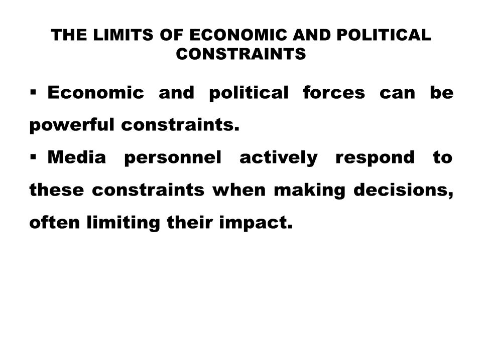 THE LIMITS OF ECONOMIC AND POLITICAL CONSTRAINTS