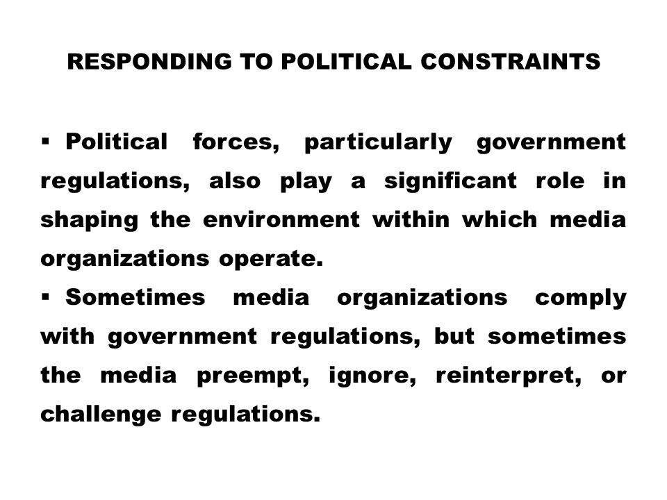 Responding to Political Constraints