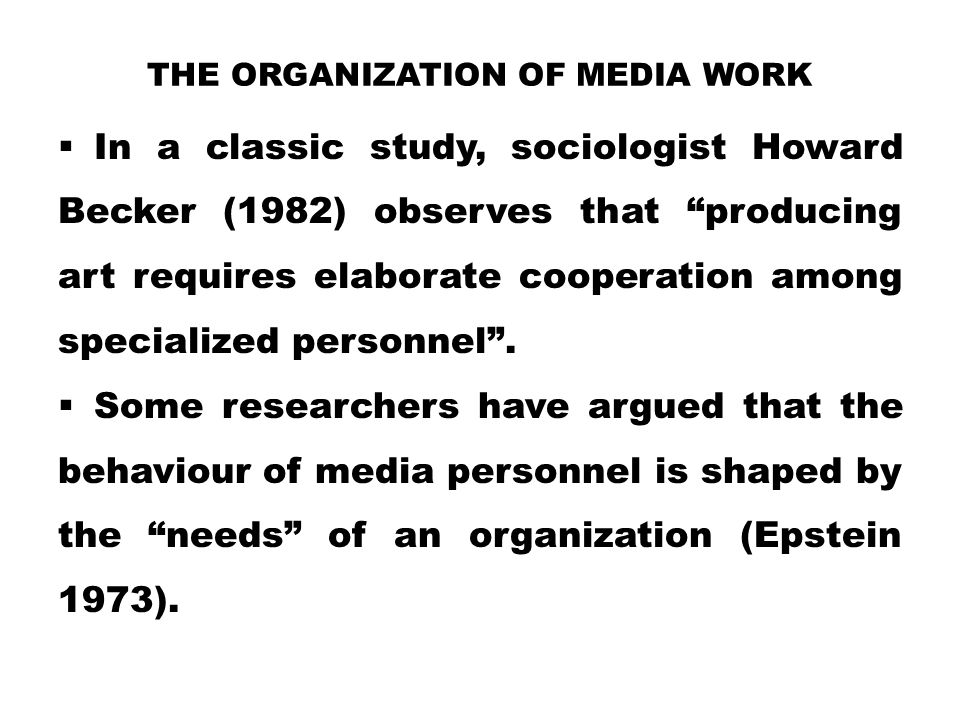 THE ORGANIZATION OF MEDIA WORK