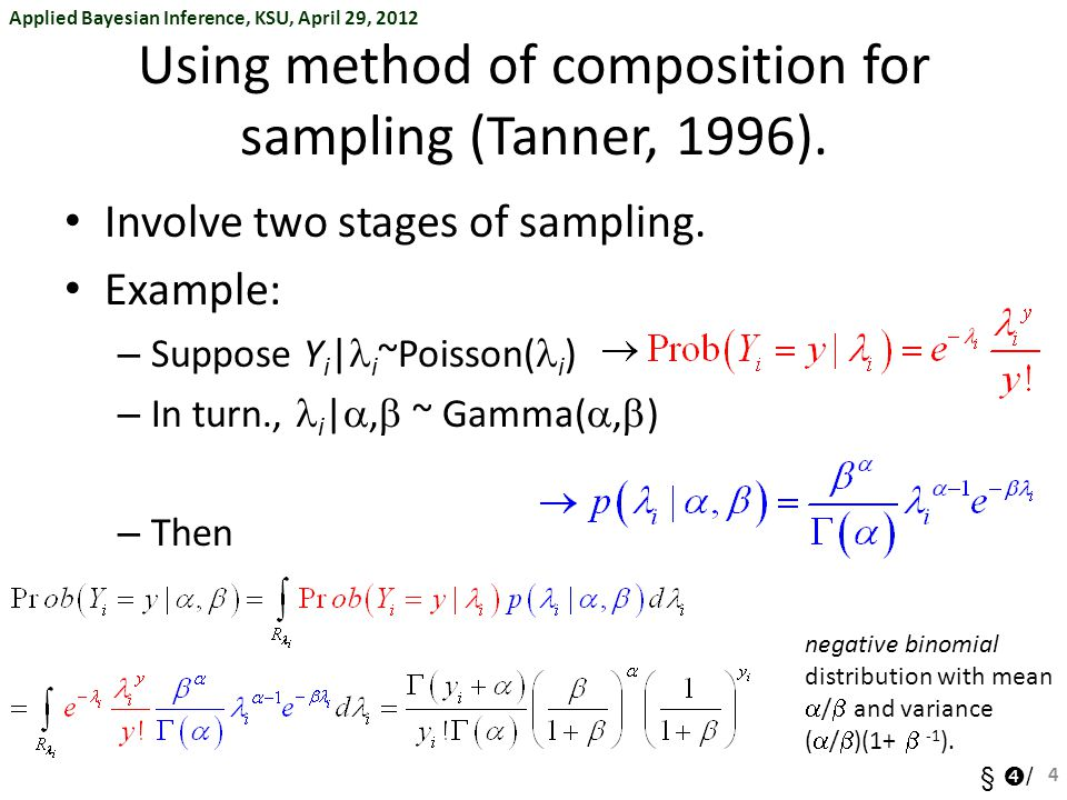 Using method of composition for sampling (Tanner, 1996).