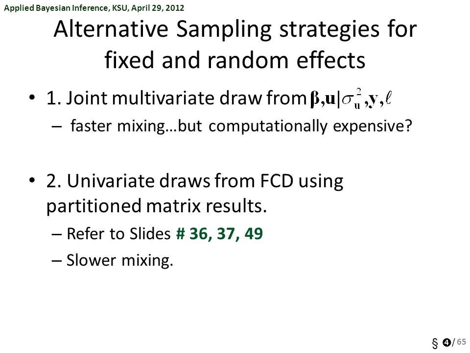 Alternative Sampling strategies for fixed and random effects