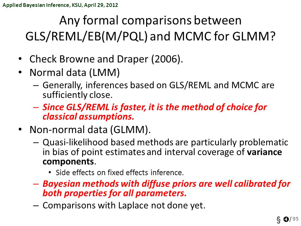 Any formal comparisons between GLS/REML/EB(M/PQL) and MCMC for GLMM