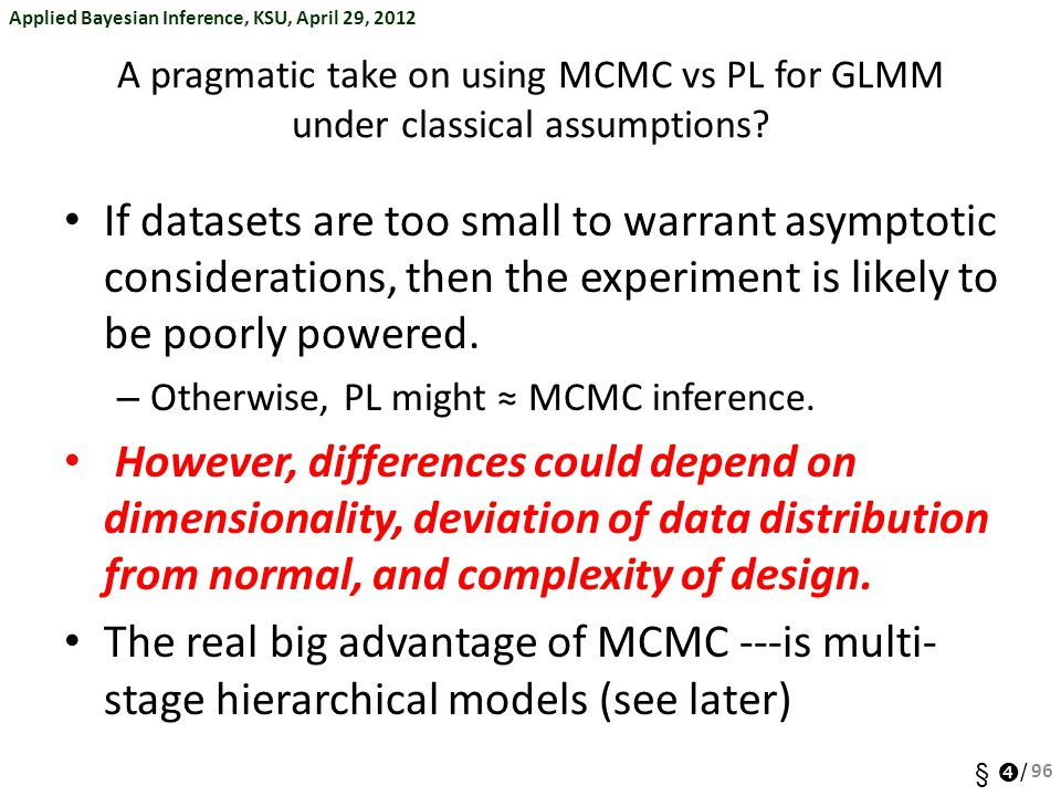 A pragmatic take on using MCMC vs PL for GLMM under classical assumptions