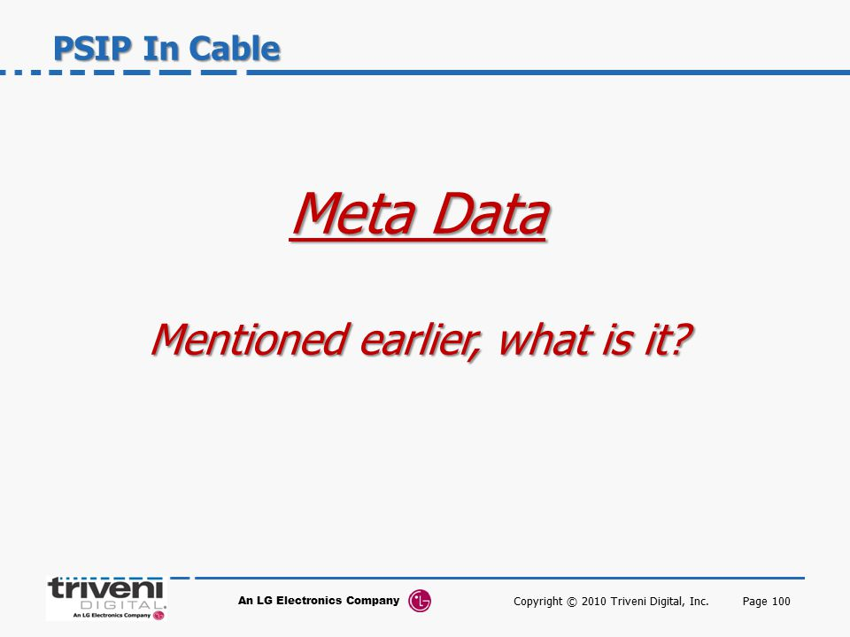 Meta Data Mentioned earlier, what is it PSIP In Cable