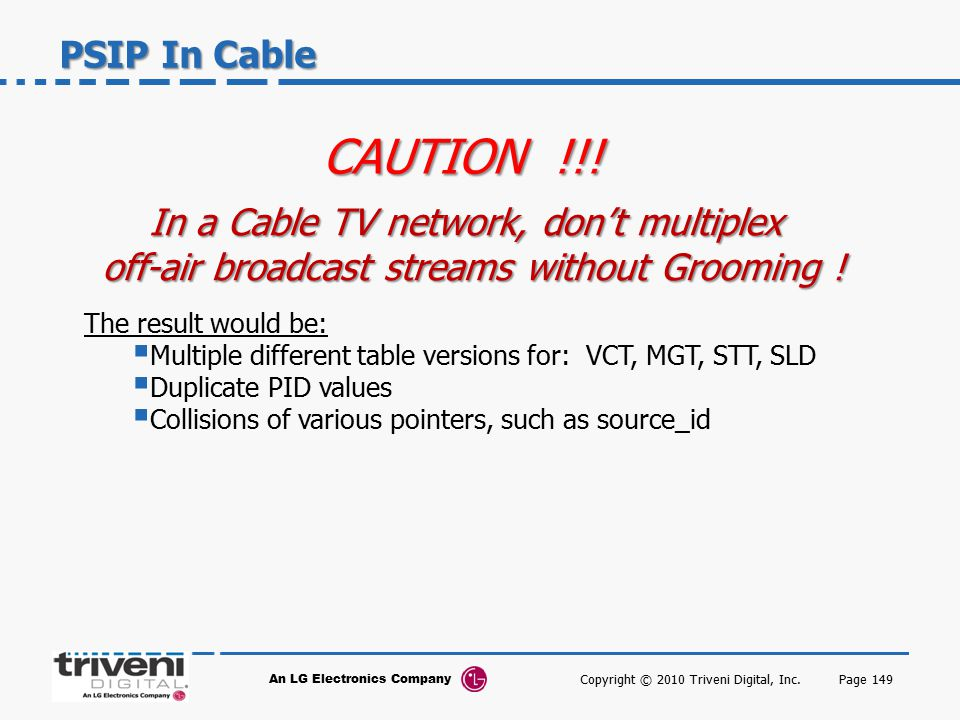 CAUTION !!! PSIP In Cable In a Cable TV network, don't multiplex