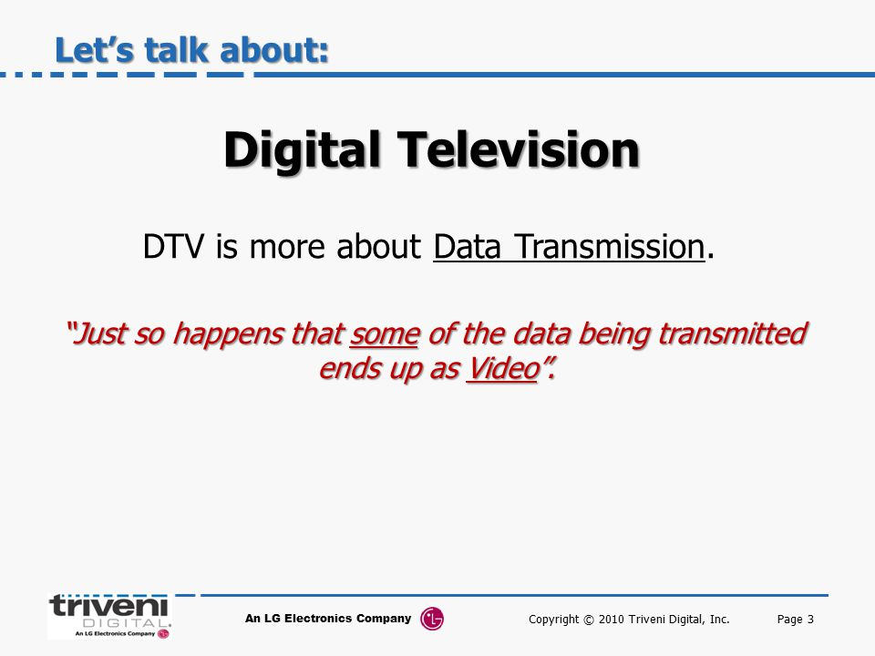 Digital Television Let's talk about: