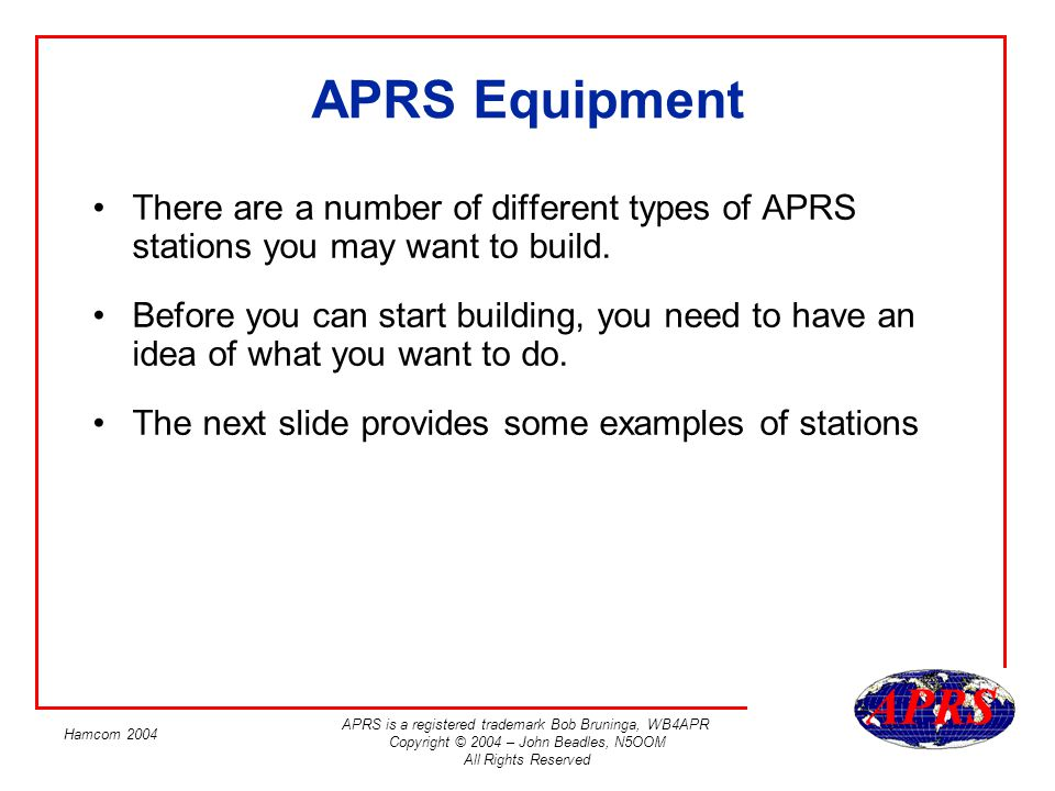 APRS Equipment There are a number of different types of APRS stations you may want to build.