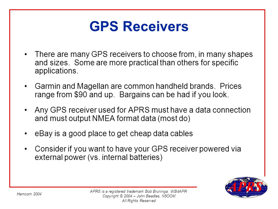 GPS Receivers There are many GPS receivers to choose from, in many shapes and sizes. Some are more practical than others for specific applications.