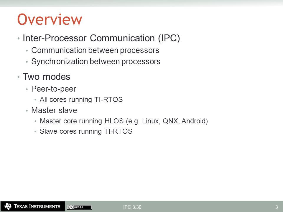 Overview Inter-Processor Communication (IPC) Two modes