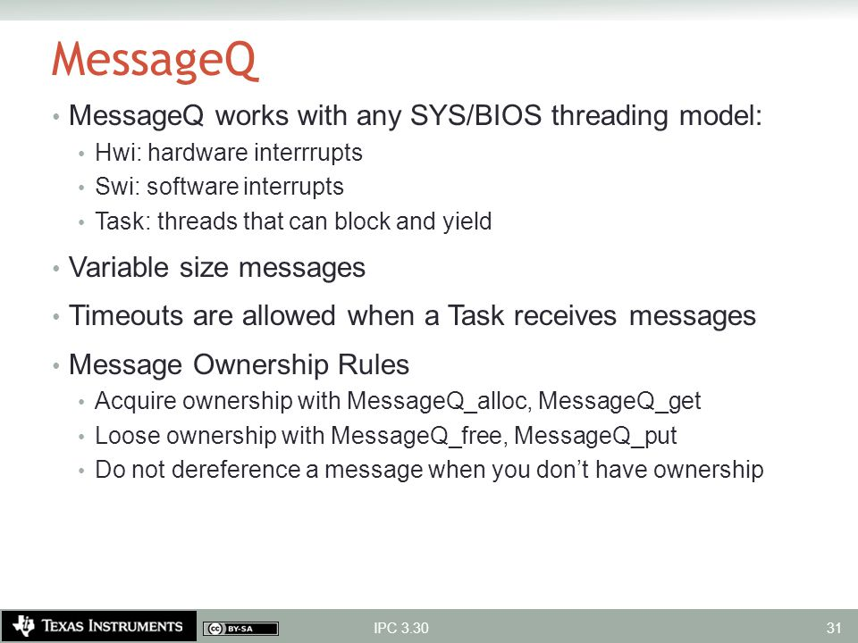 MessageQ MessageQ works with any SYS/BIOS threading model: