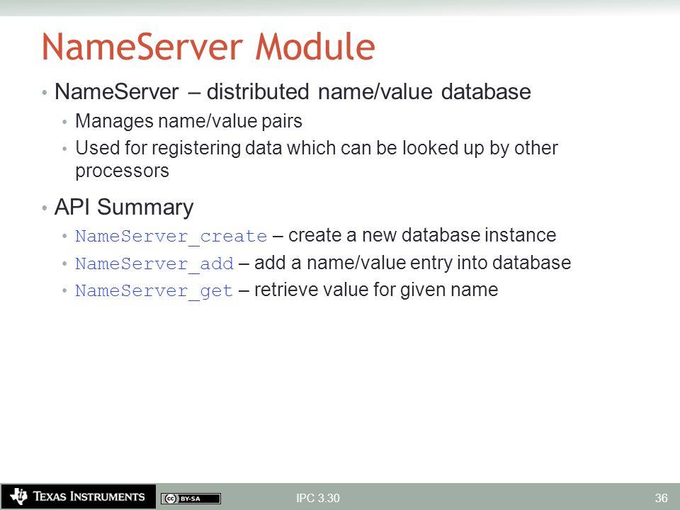 NameServer Module NameServer – distributed name/value database