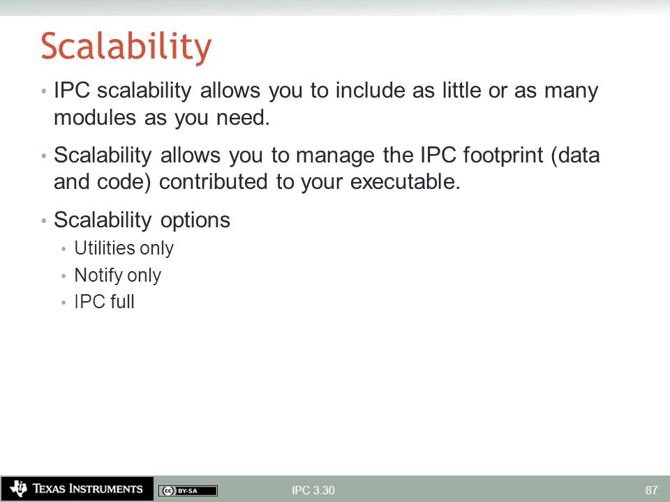 Scalability IPC scalability allows you to include as little or as many modules as you need.