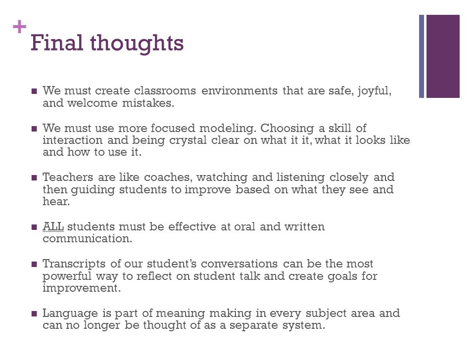 Final thoughts We must create classrooms environments that are safe, joyful, and welcome mistakes.