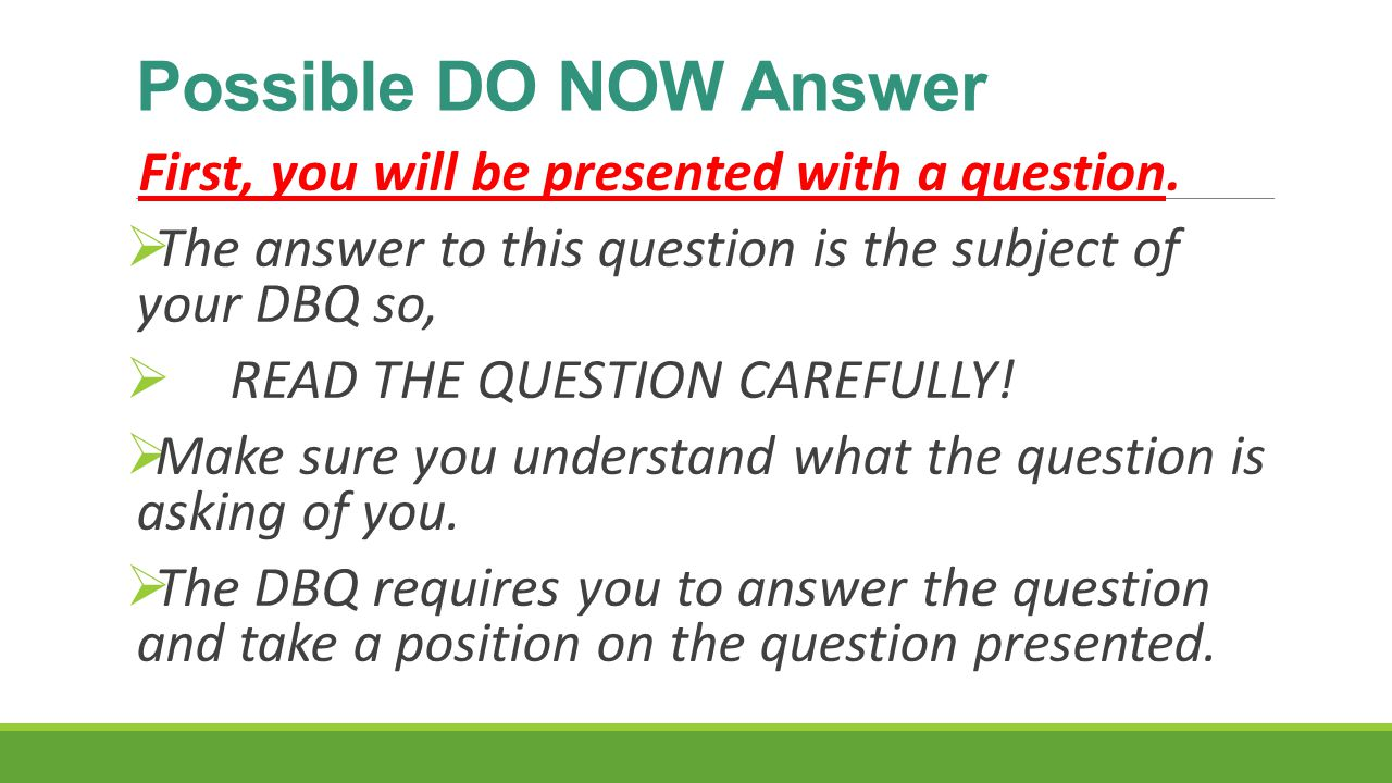 Possible DO NOW Answer First, you will be presented with a question.