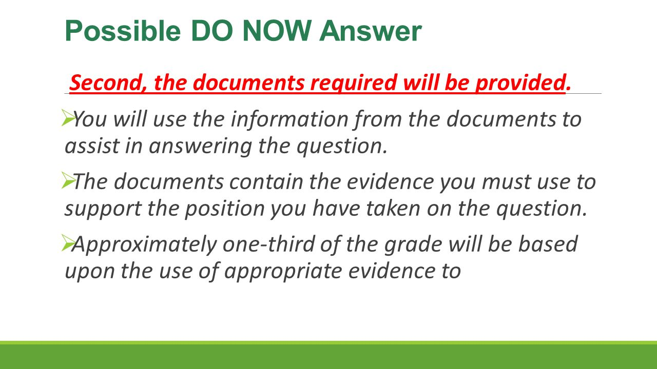 Possible DO NOW Answer Second, the documents required will be provided.
