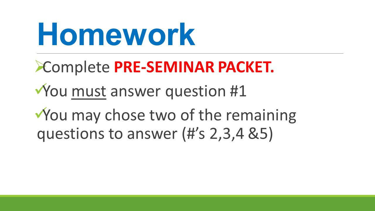 Homework Complete PRE-SEMINAR PACKET. You must answer question #1