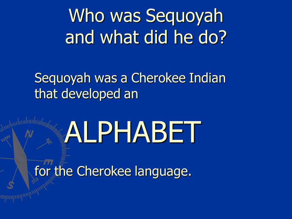 Who was Sequoyah and what did he do