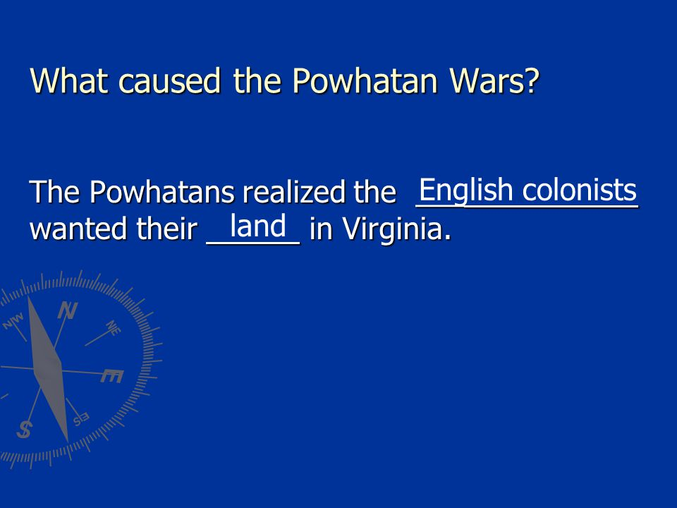 What caused the Powhatan Wars