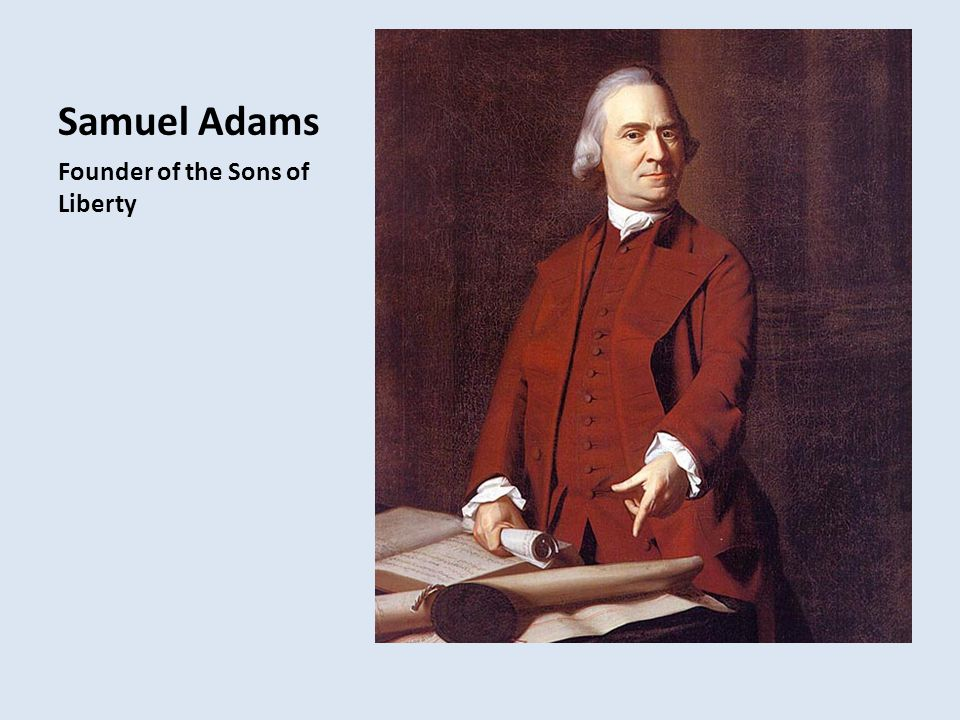 Samuel Adams Founder of the Sons of Liberty