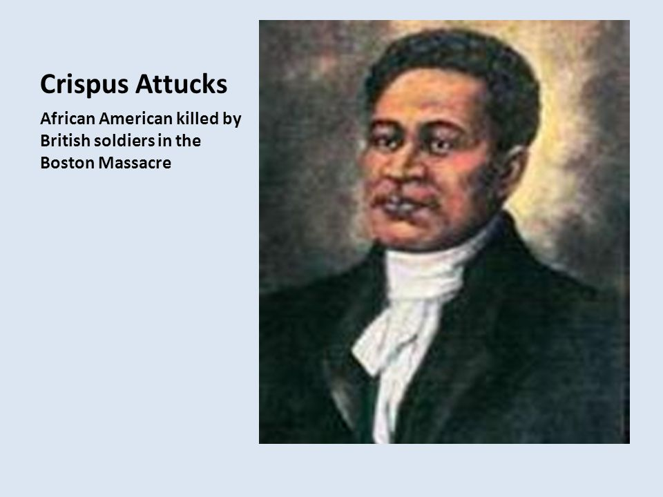 Crispus Attucks African American killed by British soldiers in the Boston Massacre