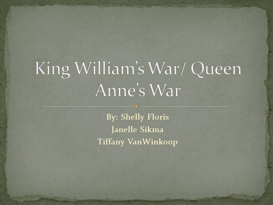 King William's War/ Queen Anne's War