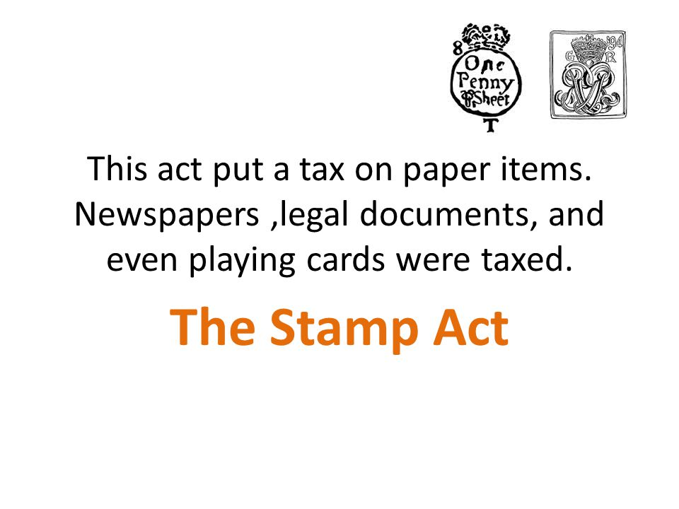 This act put a tax on paper items